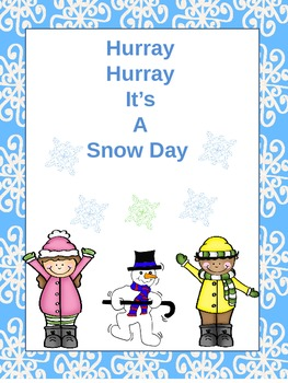 Hurray, Hurray it's a Snow Day!