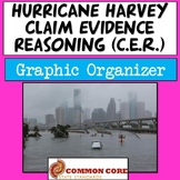 Hurricane Harvey Claim Evidence Reasoning Graphic Organizer