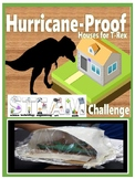 Hurricane-Proof Houses for T-Rex STEAM Challenge
