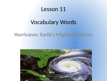 Hurricanes: Earth's Mightiest Storms~ Journeys Vocabulary Lesson 11