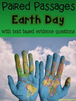 Earth Day Paired Passages with Text Based Evidence Questions