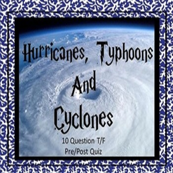 Hurricanes, Typhoons and Cyclones Quiz SPECIAL EDUCATION/ELD/Autism