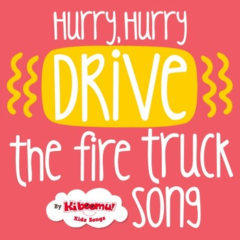 Hurry Hurry Drive the Firetruck Song