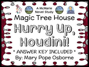 Hurry Up, Houdini! : Magic Tree House #50 (Osborne) Novel Study / Comprehension