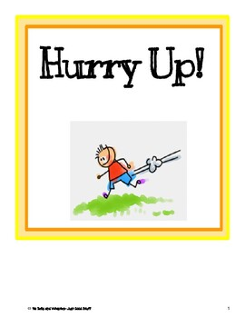 Hurry up!- Informational Text (level 3-4)