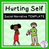 Hurting Self - Social Narrative Template