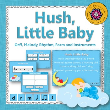 Hush, Little Baby: Orff, Melody, Rhythm, Form and Instruments