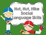 Hut, Hut, Hike Social Language Skills