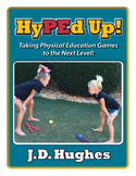 HyPEd Up! Taking P.E. Games to the Next Level! (Spiral Bound Hard Copy)