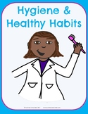 Hygiene & Healthy Habits No-Prep Thematic Unit Plan