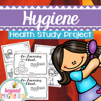Hygiene! I'm Learning About... Hygiene! {A Health Study Project}