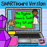 Hygiene Queen and Tooth Fairy Tell All SMARTboard lesson
