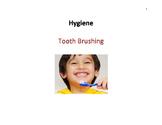 Hygiene Skills - Tooth Brushing