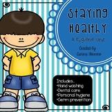 Hygiene Unit: Staying Healthy