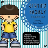 Hygiene Unit: Staying Healthy