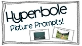Hyperbole Picture Prompts!