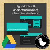 Hyperboles & Understatements Interactive Mini-Lesson
