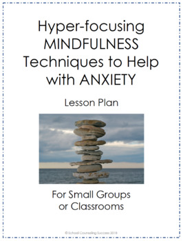 Hyperfocusing Mndfulness to Help with Anxiety for Teens, Middle & High School