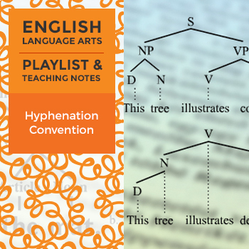 Hyphenation Convention - Playlist and Teaching Notes