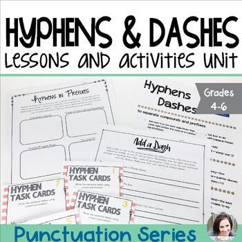 Hyphens and Dashes Unit - Punctuation Series