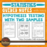 Hypothesis Testing with Two Samples - Statistics INBs and Guided Notes
