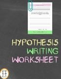 Hypothesis Writing Worksheet