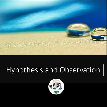 Science, Hypothesis and Observations:  Editable PowerPoint Lesson 3