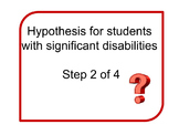 Hypothesis for Special Education Students Step 2 of 4