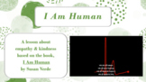 I AM HUMAN Empathy Kindness Caring Respect SEL LESSON + WORKSHEET w 6 Videos