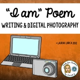 Back to School: I AM Poem Project- Student Writing and Digital Photography