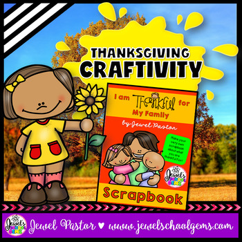 Thanksgiving Craftivities (I Am Thankful For My Family Scrapbook)