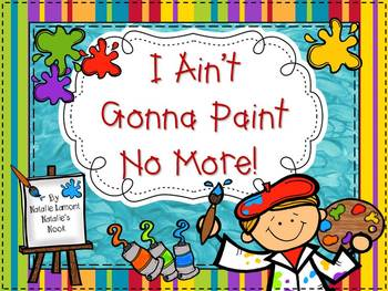 I Ain't Gonna Paint No More {10 Literacy Centers and Craftivity}