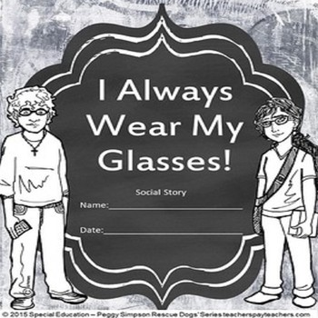 Autism Social Skill Transition I Always Wear My Glasses!  SPED/OHI