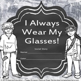 Autism Social Story Transition I Always Wear My Glasses!