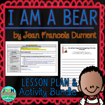 I Am A Bear by Jean Francois Dumont 4-5 Day Lesson Plan