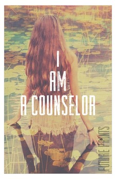 I Am A Counselor {Poster, Printable}