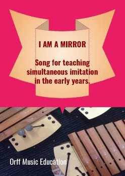 I Am A Mirror: Song for teaching simultaneous imitation in the early years