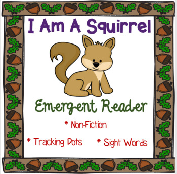 I Am A Squirrel  (Non-Fiction Reader)  FREE!