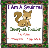 I Am A Squirrel  (Non-Fiction Reader)