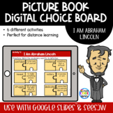 I Am Abraham Lincoln - Picture Book Choice Board   Google Slides & SeeSaw