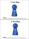 I Am Blue Emergent Reader- Preschool or Kindergarten- Colors Blue