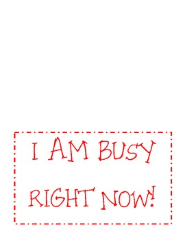 I Am Busy Right Now Sign