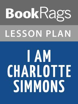 I Am Charlotte Simmons Lesson Plans