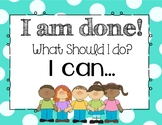 I Am Done Now What Classroom Posters -- Editable