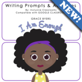 I Am Enough, by Grace Byers  - Writing Prompts & Activities
