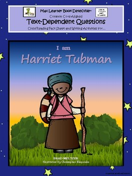 I Am Harriet Tubman: Text-Dependent Questions and More!