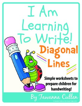 I Am Learning To Write Diagonal Lines!