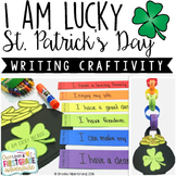 I Am Lucky... St. Patrick's Day Writing Craftivity