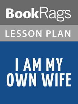 I Am My Own Wife Lesson Plans