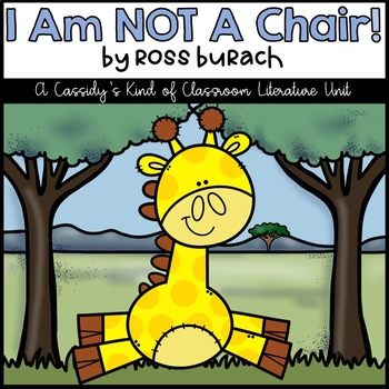 I Am Not A Chair Literature Unit By Cassidy S Kind Of Classroom Tpt
